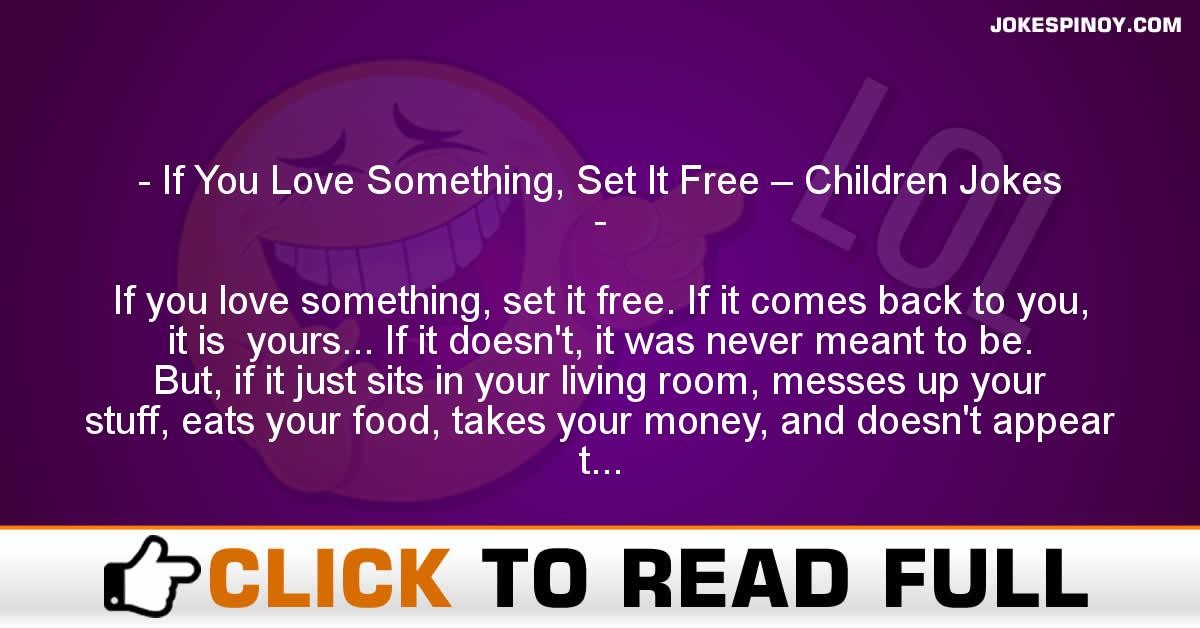 If You Love Something, Set It Free – Children Jokes