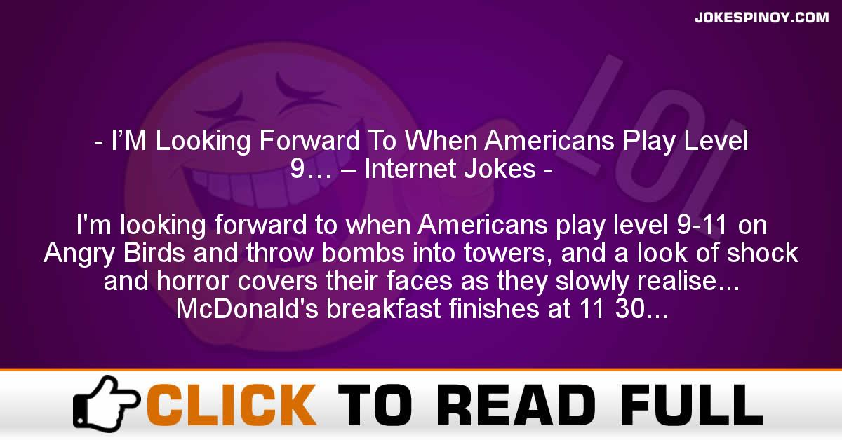 I'M Looking Forward To When Americans Play Level 9… – Internet Jokes