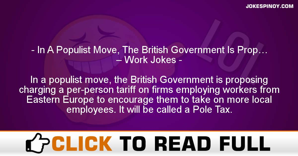 In A Populist Move, The British Government Is Prop… – Work Jokes