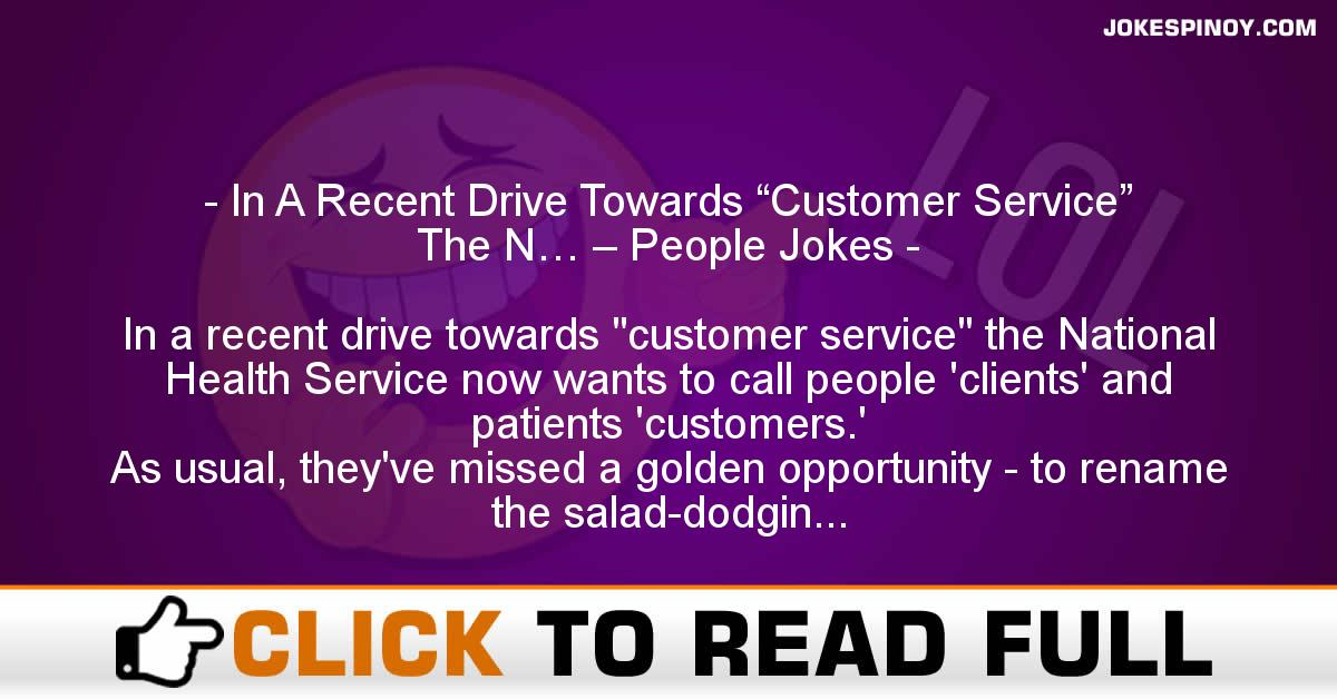 "In A Recent Drive Towards ""Customer Service"" The N… – People Jokes"