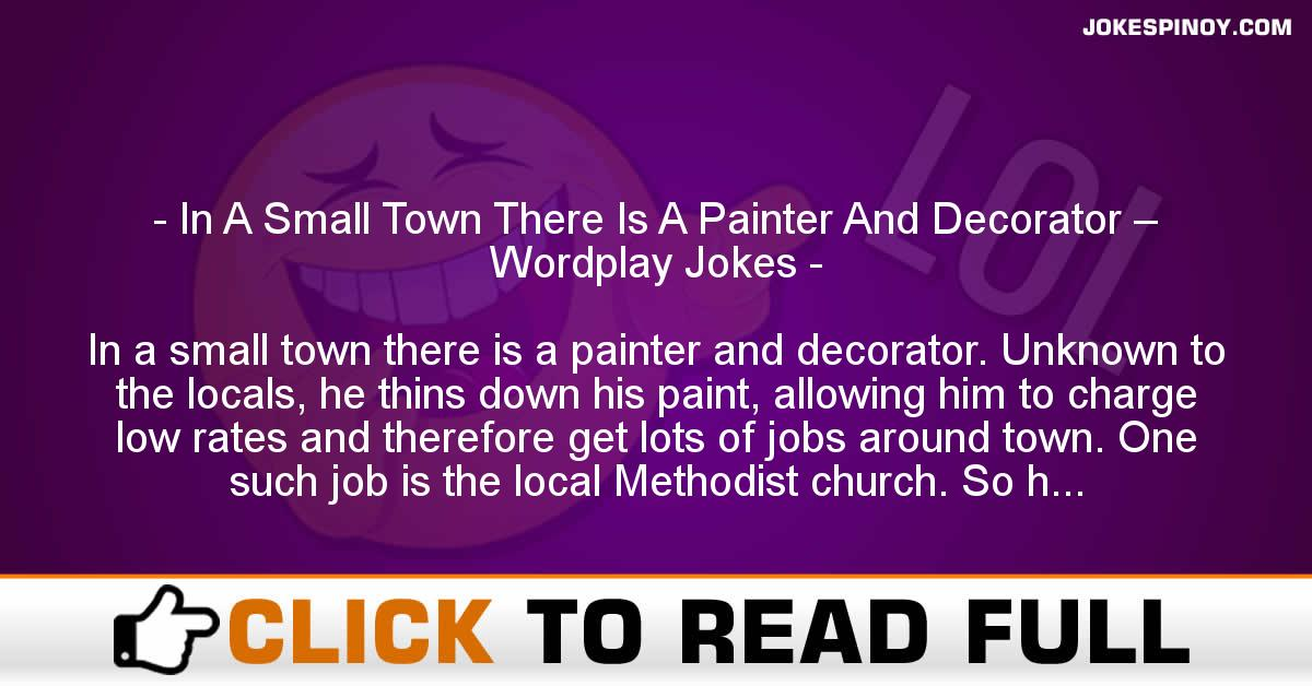 In A Small Town There Is A Painter And Decorator – Wordplay Jokes