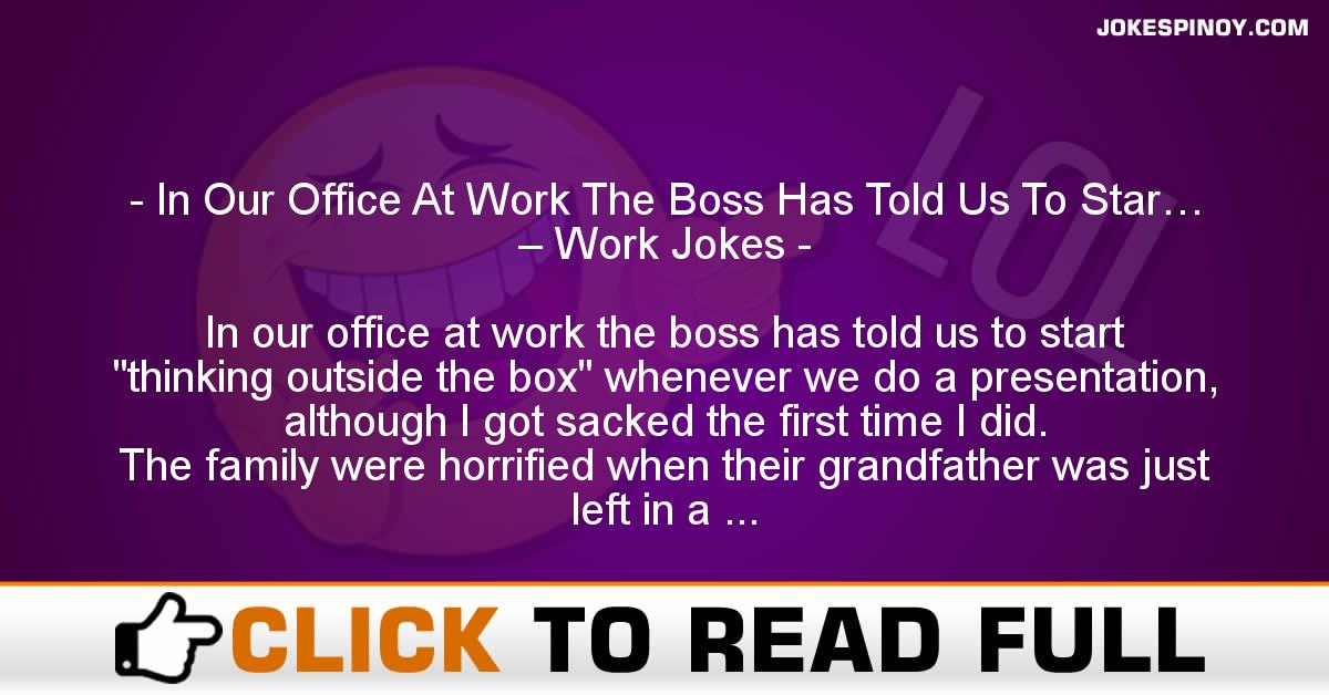 In Our Office At Work The Boss Has Told Us To Star… – Work Jokes