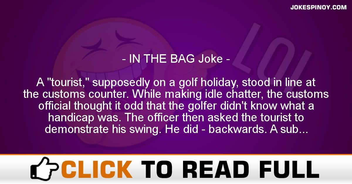 IN THE BAG Joke