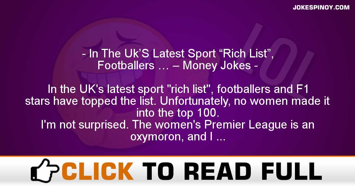 """In The Uk'S Latest Sport """"Rich List"""", Footballers … – Money Jokes"""