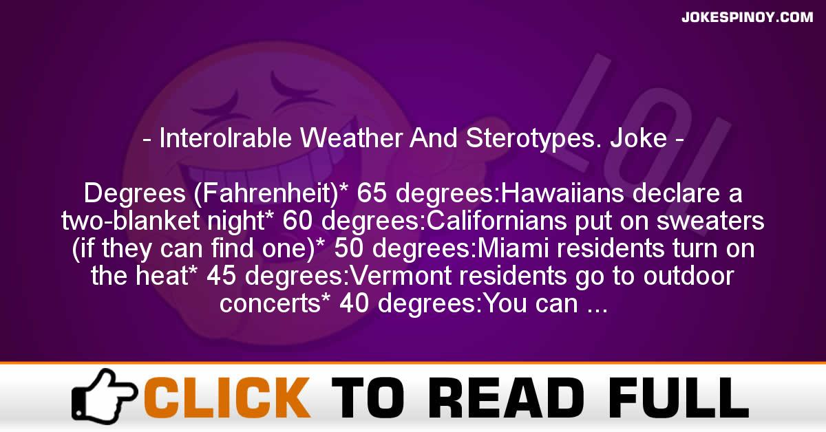 Interolrable Weather And Sterotypes. Joke