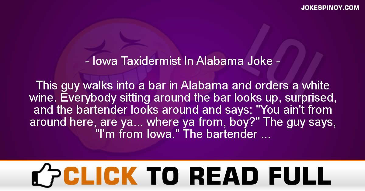 Iowa Taxidermist In Alabama Joke
