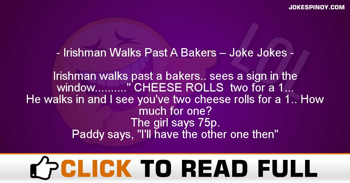 Irishman Walks Past A Bakers – Joke Jokes