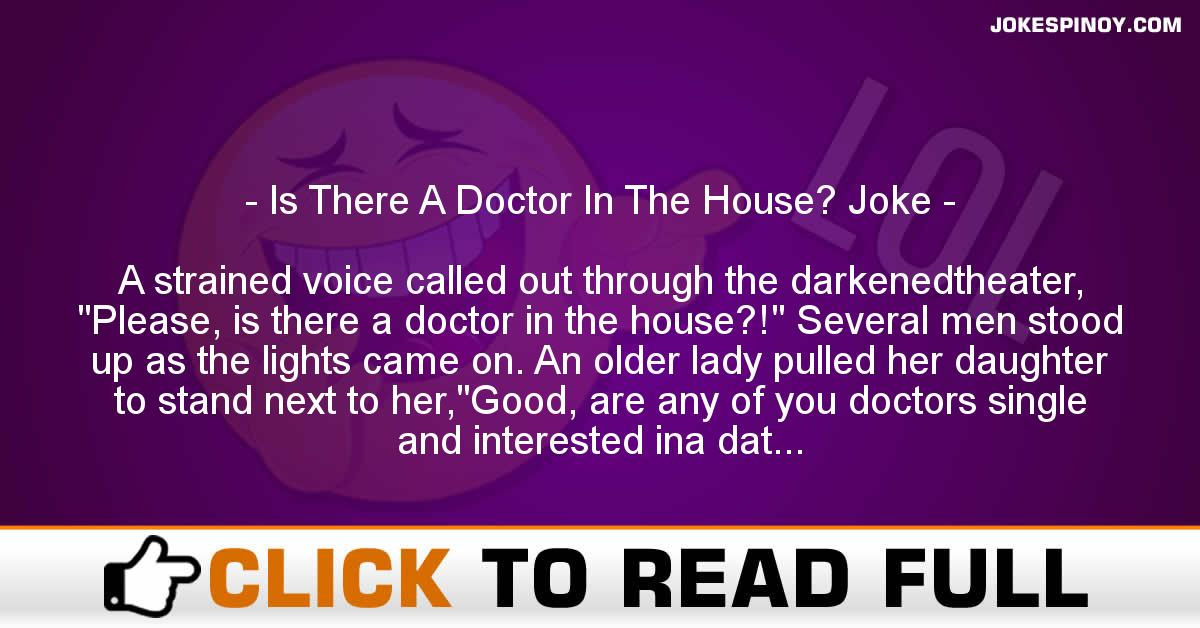 Is There A Doctor In The House? Joke