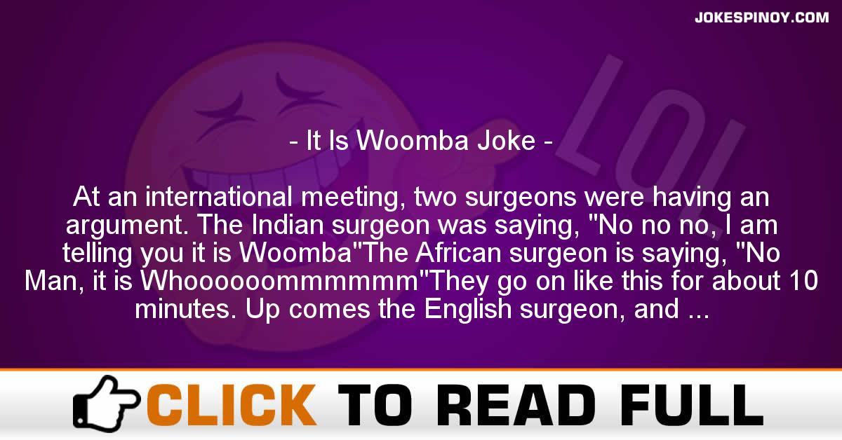 It Is Woomba Joke