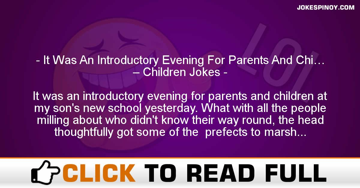 It Was An Introductory Evening For Parents And Chi… – Children Jokes