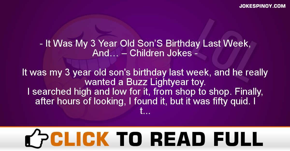 It Was My 3 Year Old Son'S Birthday Last Week, And… – Children Jokes