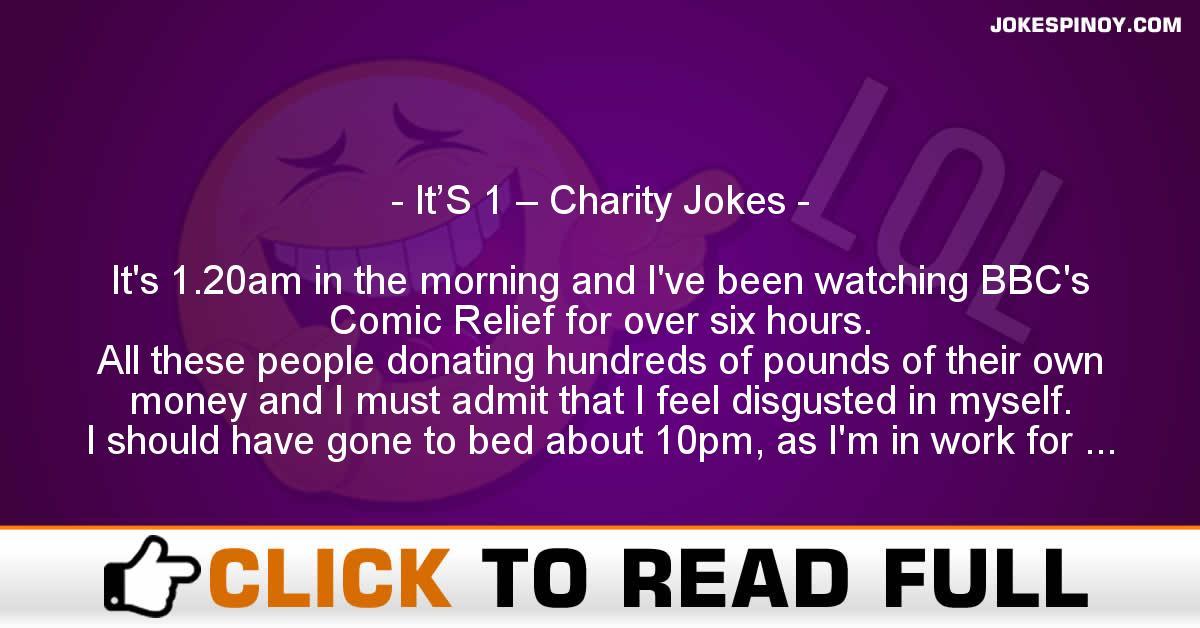 It'S 1 – Charity Jokes