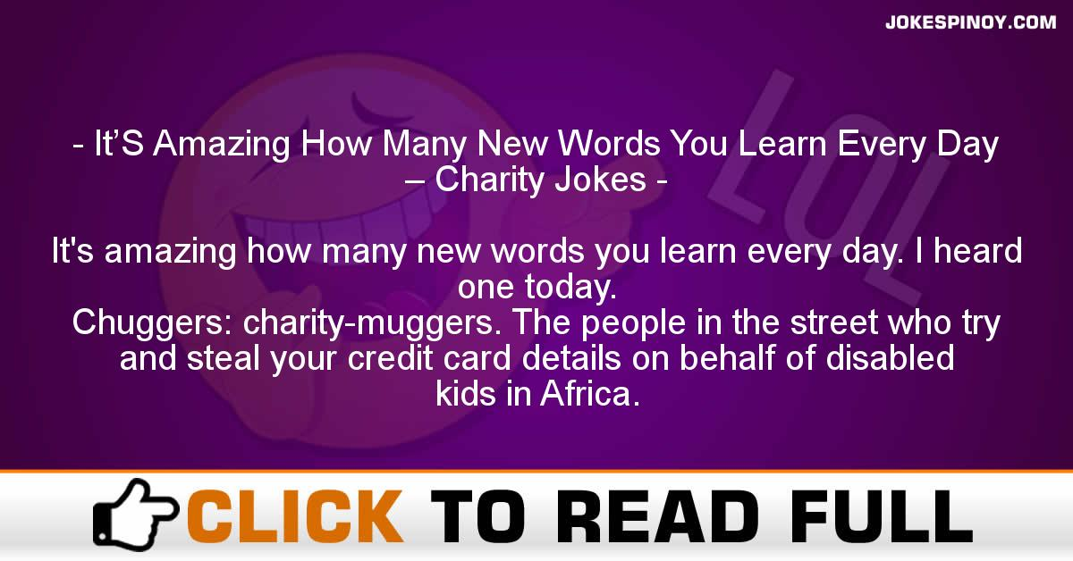 It'S Amazing How Many New Words You Learn Every Day – Charity Jokes