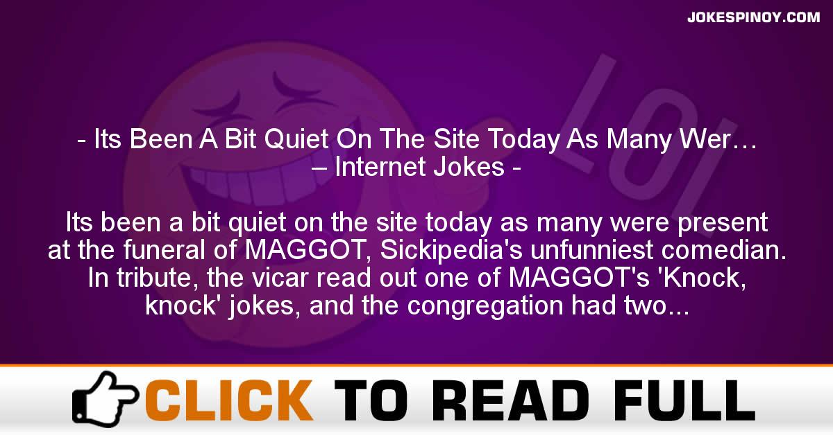 Its Been A Bit Quiet On The Site Today As Many Wer… – Internet Jokes