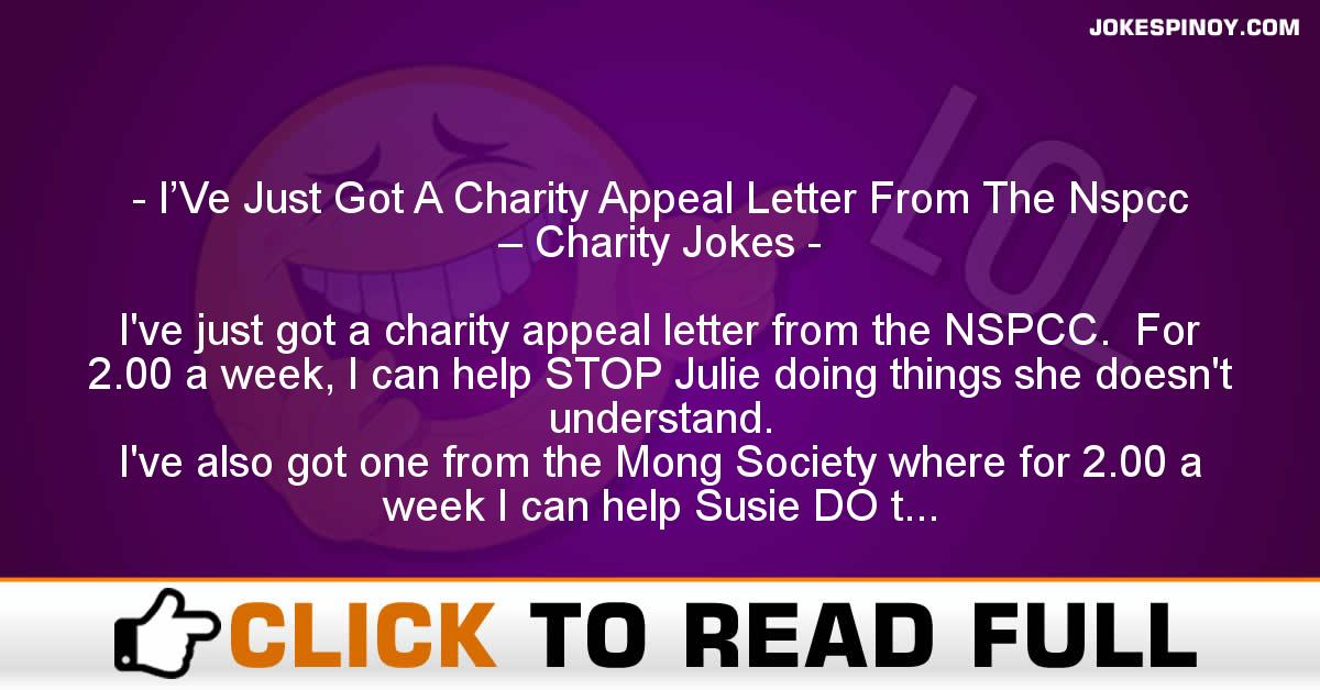 I'Ve Just Got A Charity Appeal Letter From The Nspcc – Charity Jokes