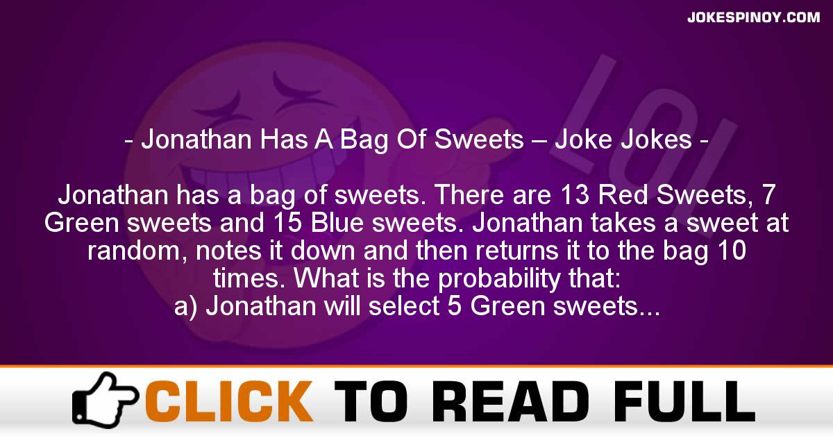 Jonathan Has A Bag Of Sweets – Joke Jokes