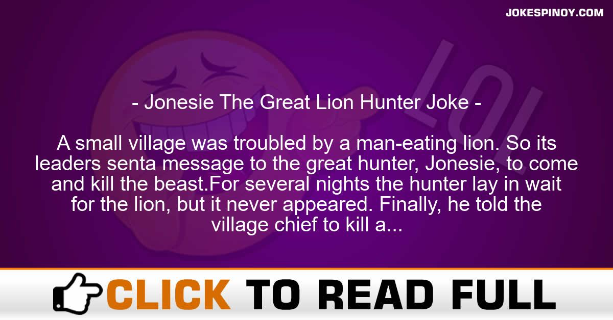 Jonesie The Great Lion Hunter Joke