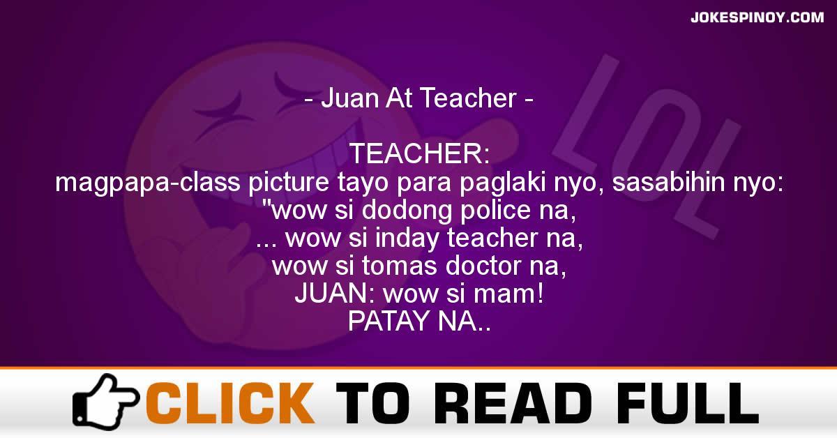 Juan At Teacher