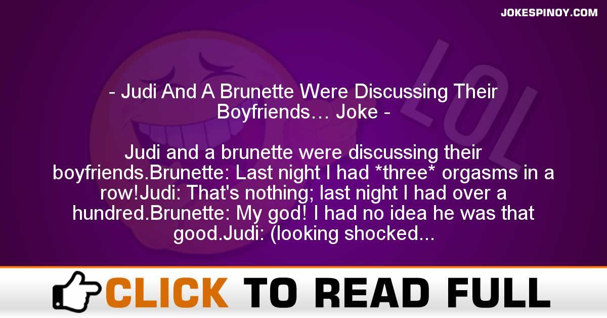 Judi And A Brunette Were Discussing Their Boyfriends… Joke