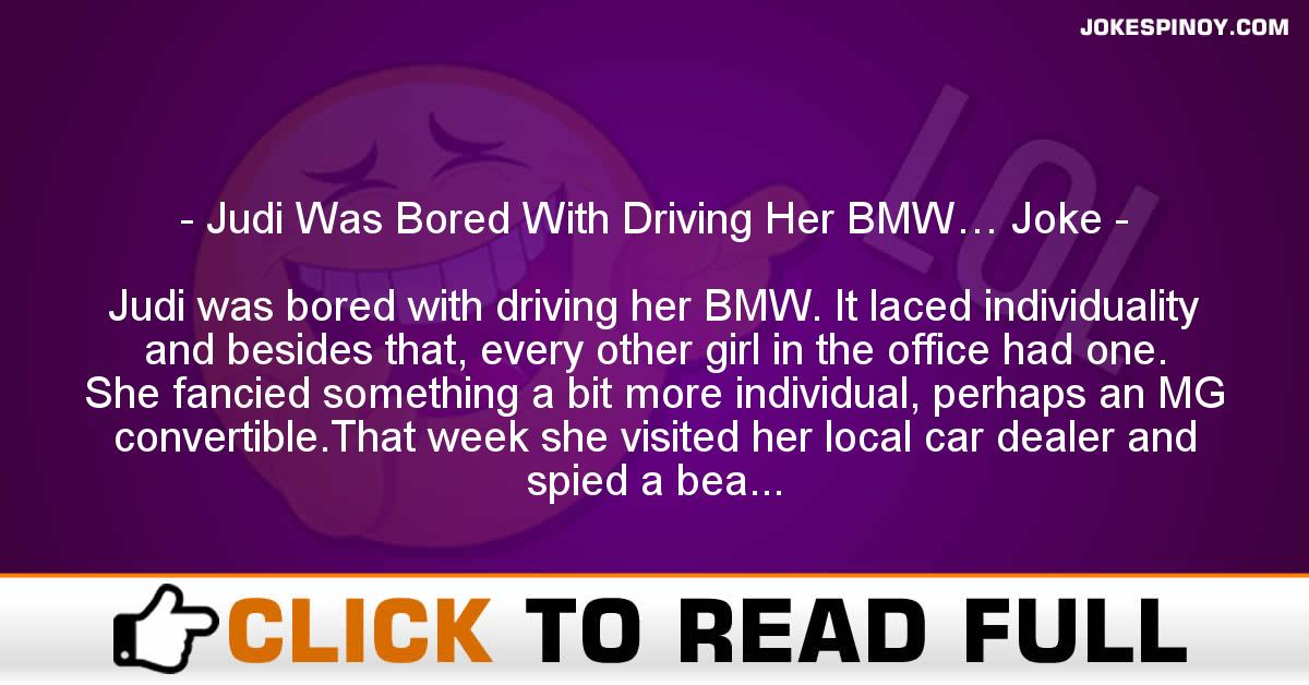 Judi Was Bored With Driving Her BMW… Joke