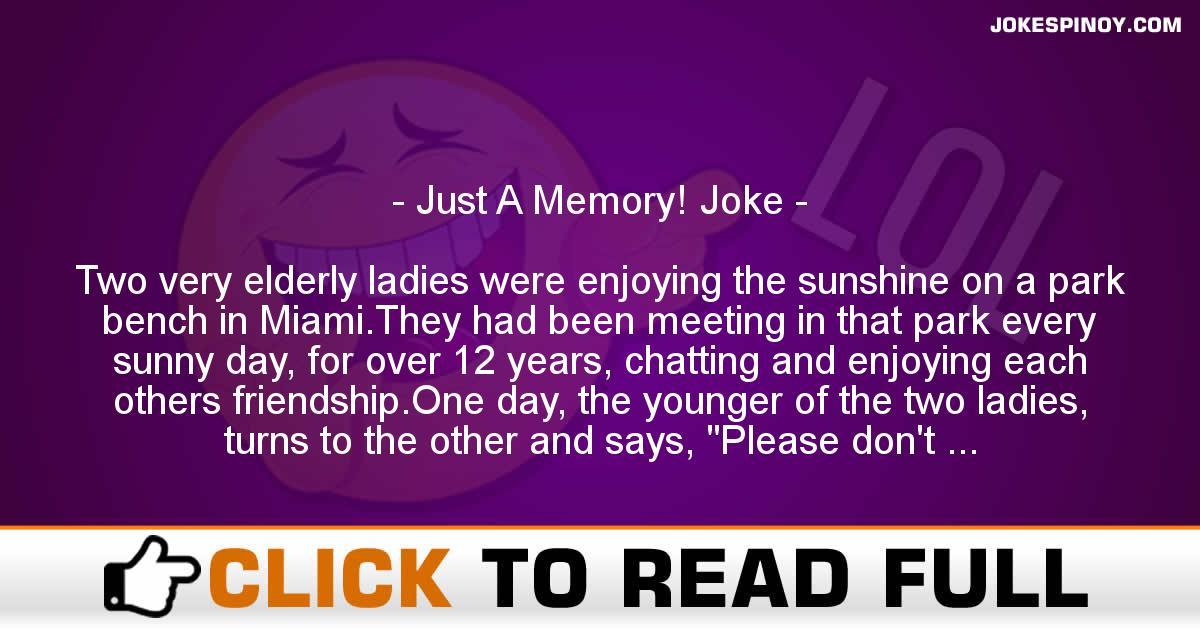 Just A Memory! Joke