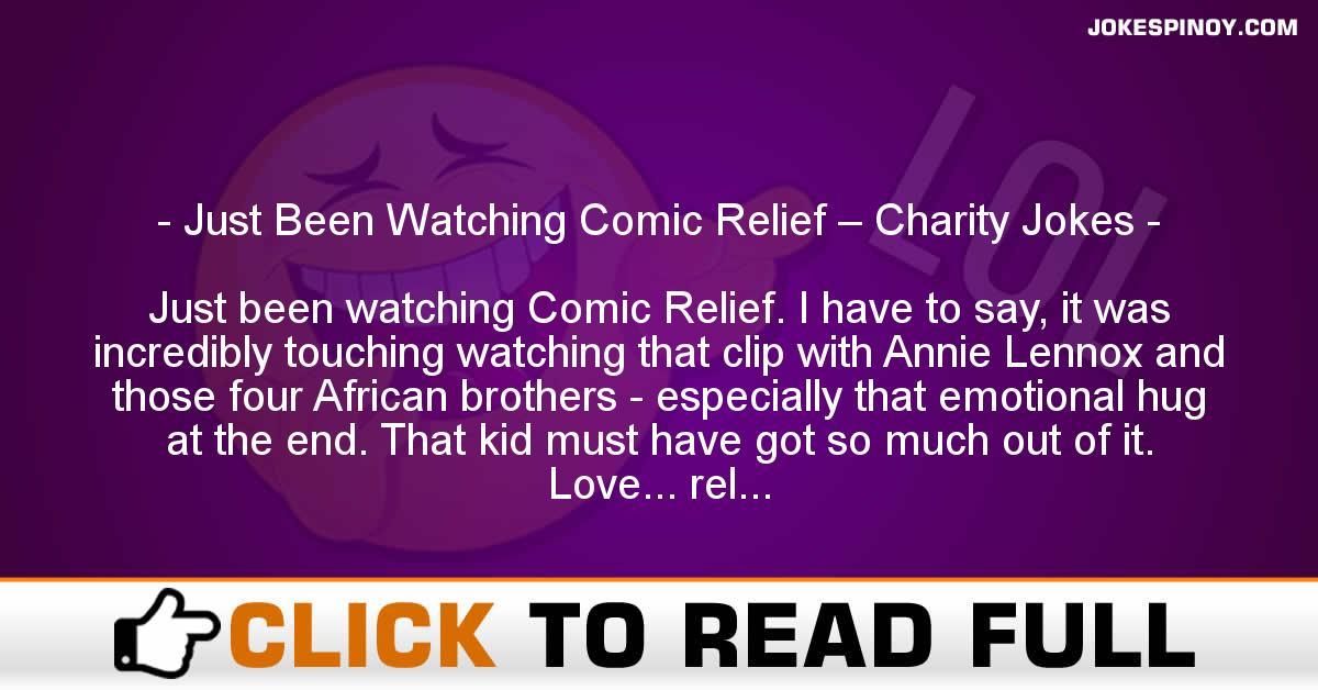 Just Been Watching Comic Relief – Charity Jokes