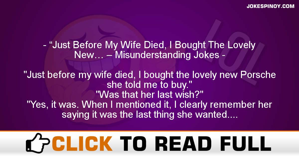 """Just Before My Wife Died, I Bought The Lovely New… – Misunderstanding Jokes"