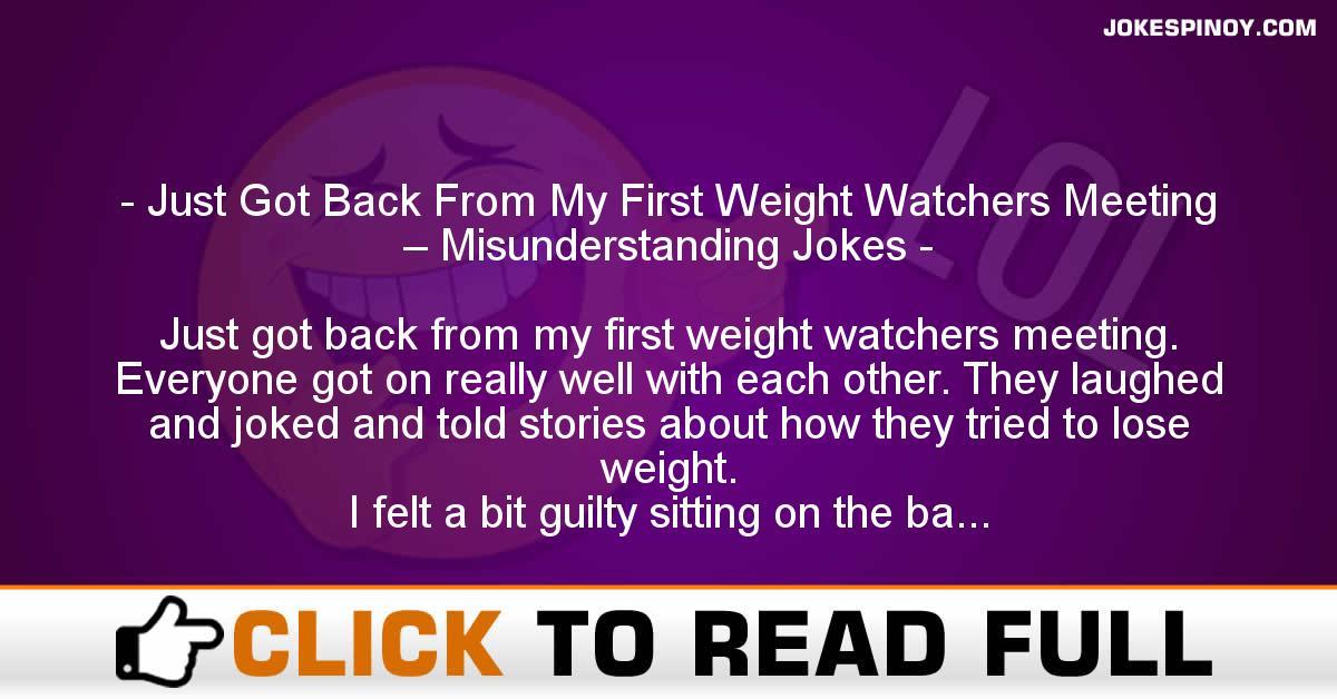 Just Got Back From My First Weight Watchers Meeting – Misunderstanding Jokes