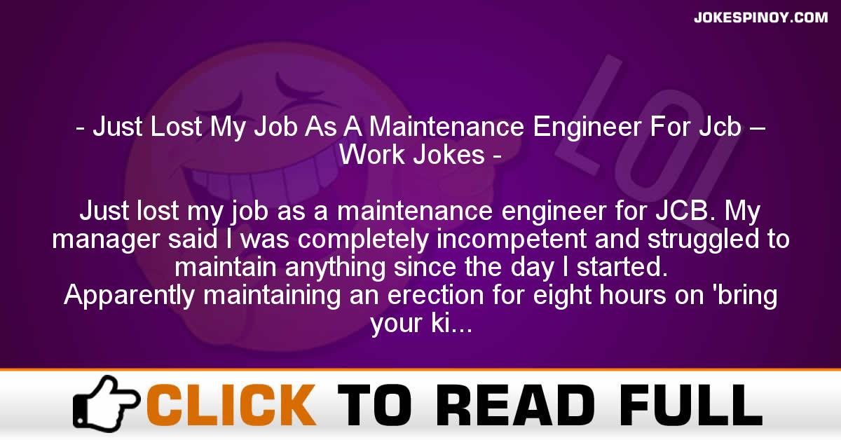 Just Lost My Job As A Maintenance Engineer For Jcb – Work Jokes