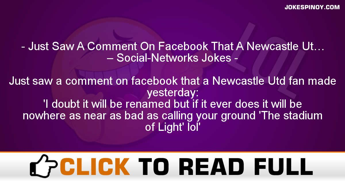 Just Saw A Comment On Facebook That A Newcastle Ut… – Social-Networks Jokes