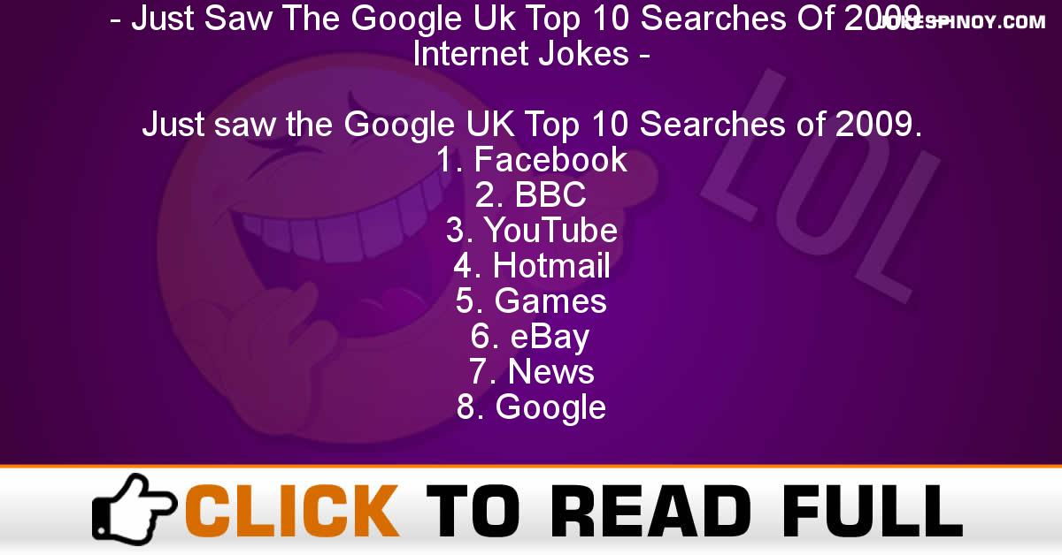 Just Saw The Google Uk Top 10 Searches Of 2009 – Internet Jokes