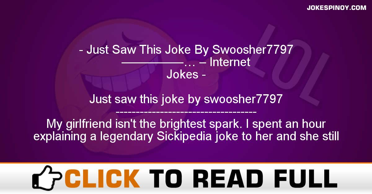 Just Saw This Joke By Swoosher7797 —————… – Internet Jokes