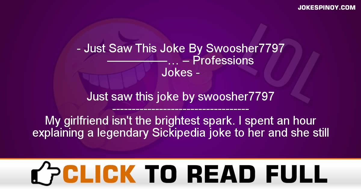 Just Saw This Joke By Swoosher7797 —————… – Professions Jokes