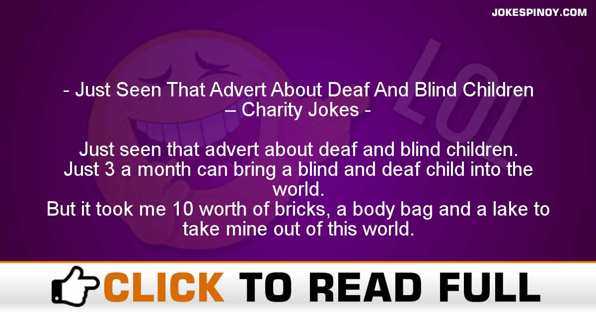 Just Seen That Advert About Deaf And Blind Children – Charity Jokes