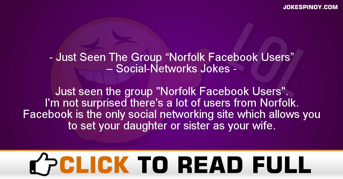 "Just Seen The Group ""Norfolk Facebook Users"" – Social-Networks Jokes"