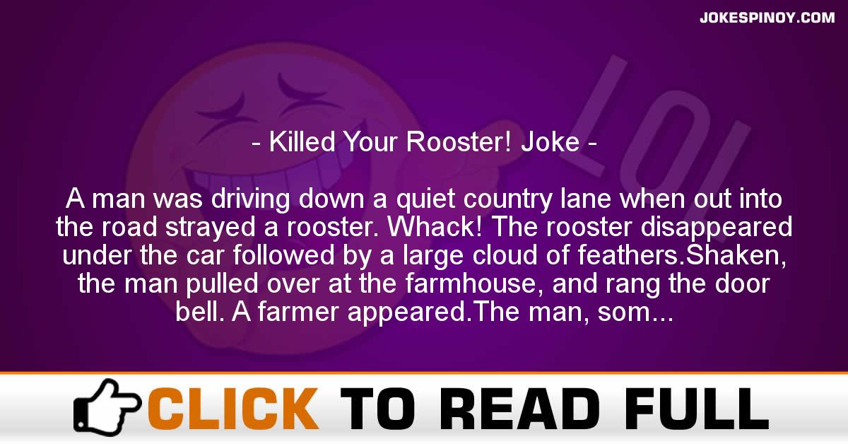 Killed Your Rooster! Joke