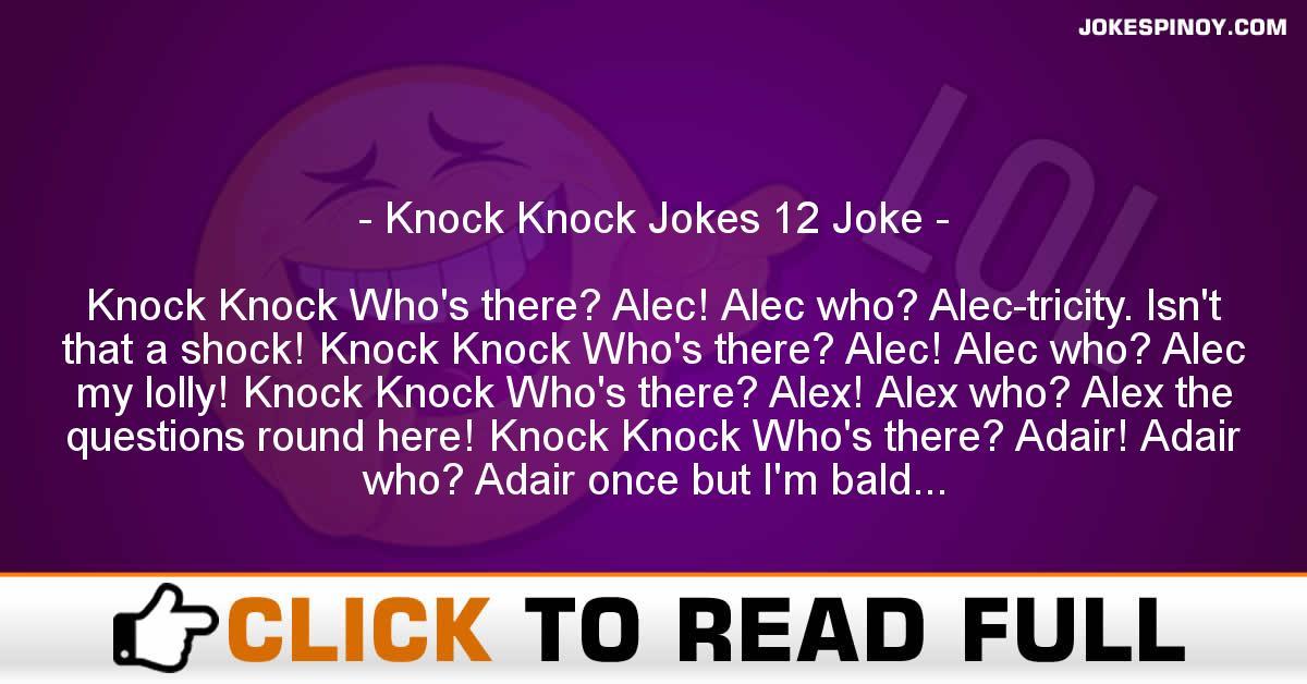 Knock Knock Jokes 12 Joke