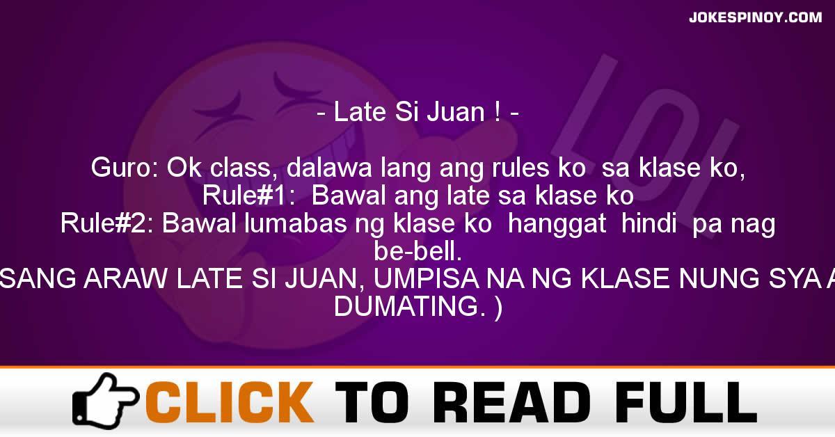 Late Si Juan !