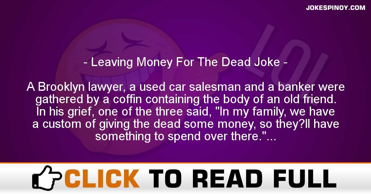 Leaving Money For The Dead Joke