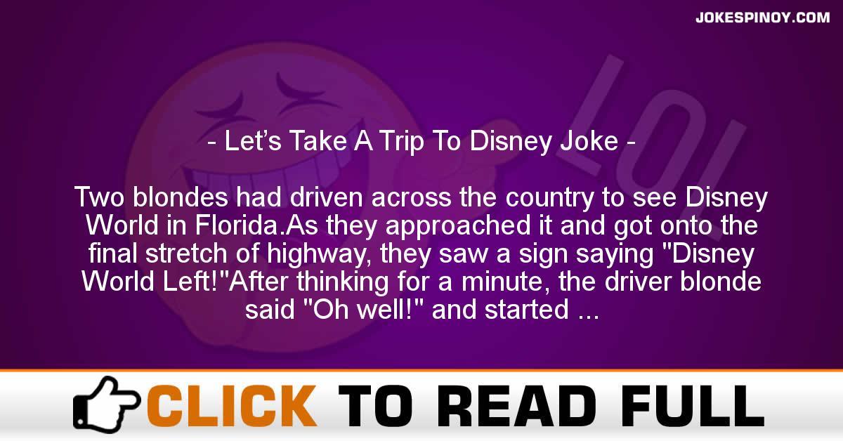 Let's Take A Trip To Disney Joke