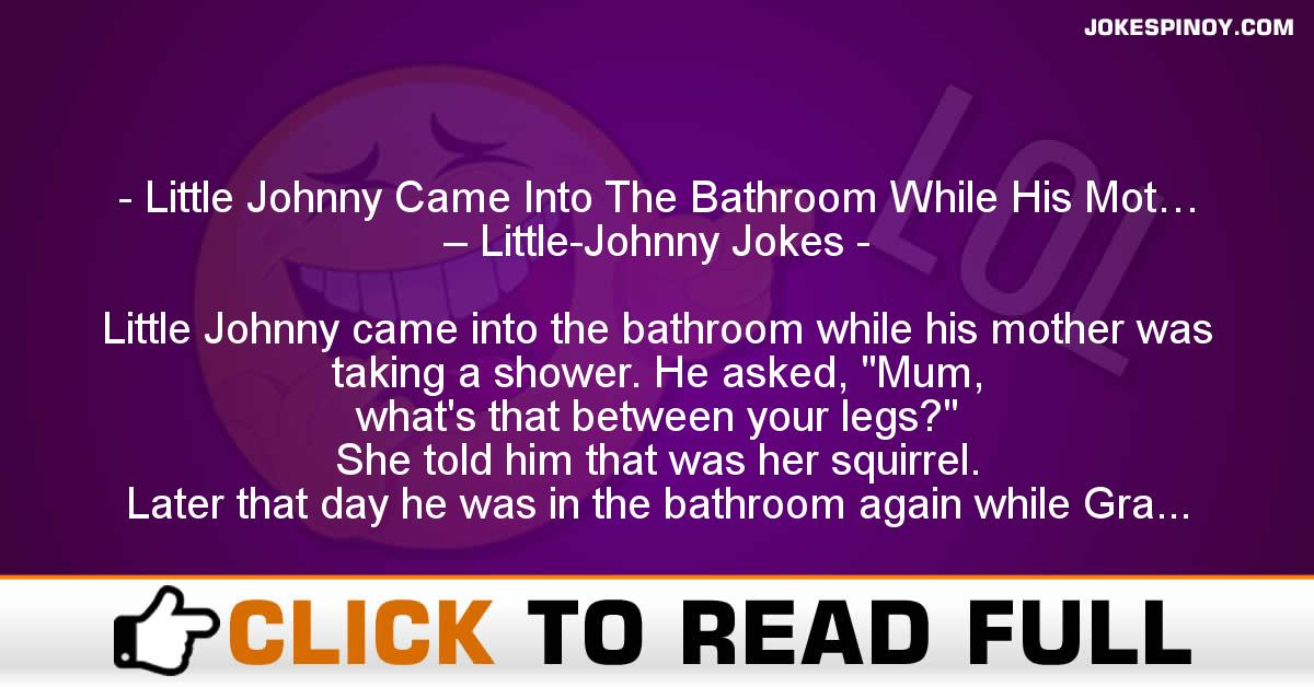 Little Johnny Came Into The Bathroom While His Mot… – Little-Johnny Jokes