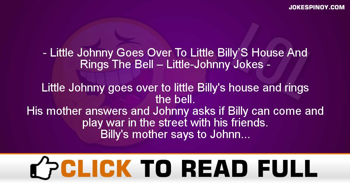 Little Johnny Goes Over To Little Billy'S House And Rings The Bell – Little-Johnny Jokes