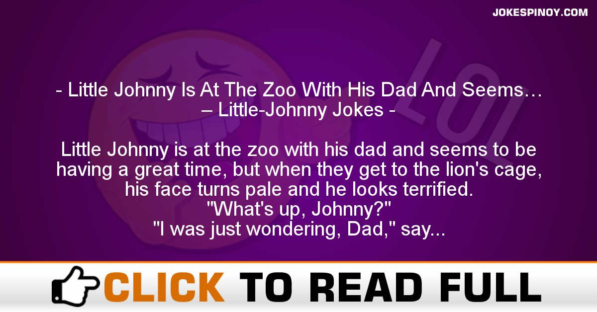 Little Johnny Is At The Zoo With His Dad And Seems… – Little-Johnny Jokes