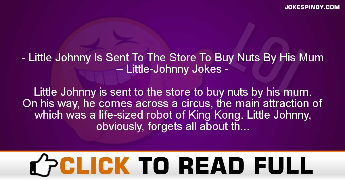 Little Johnny Is Sent To The Store To Buy Nuts By His Mum – Little-Johnny Jokes