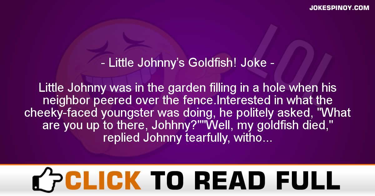 Little Johnny's Goldfish! Joke