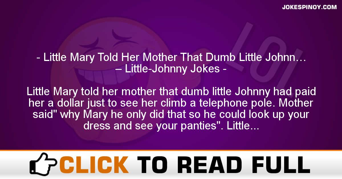 Little Mary Told Her Mother That Dumb Little Johnn… – Little-Johnny Jokes