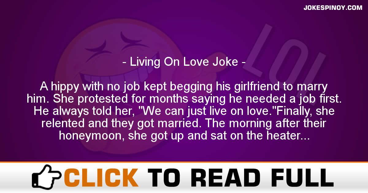 Living On Love Joke