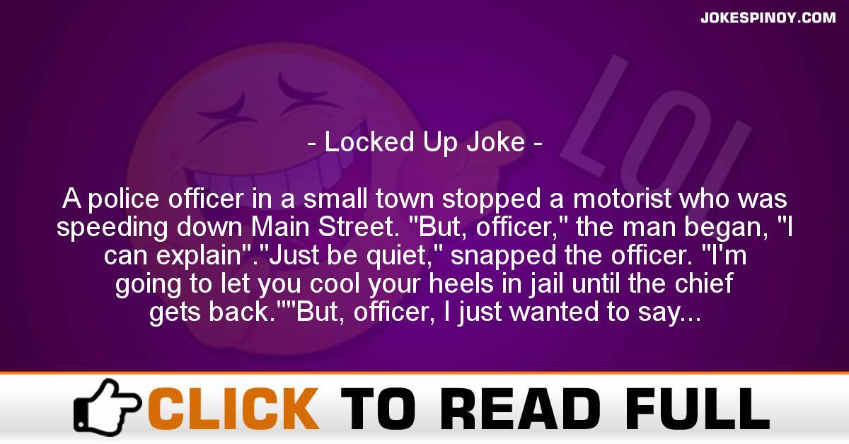 Locked Up Joke