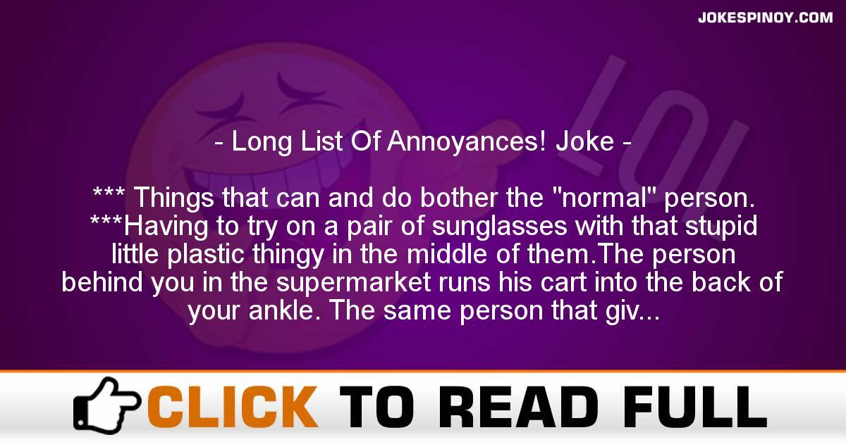 Long List Of Annoyances! Joke