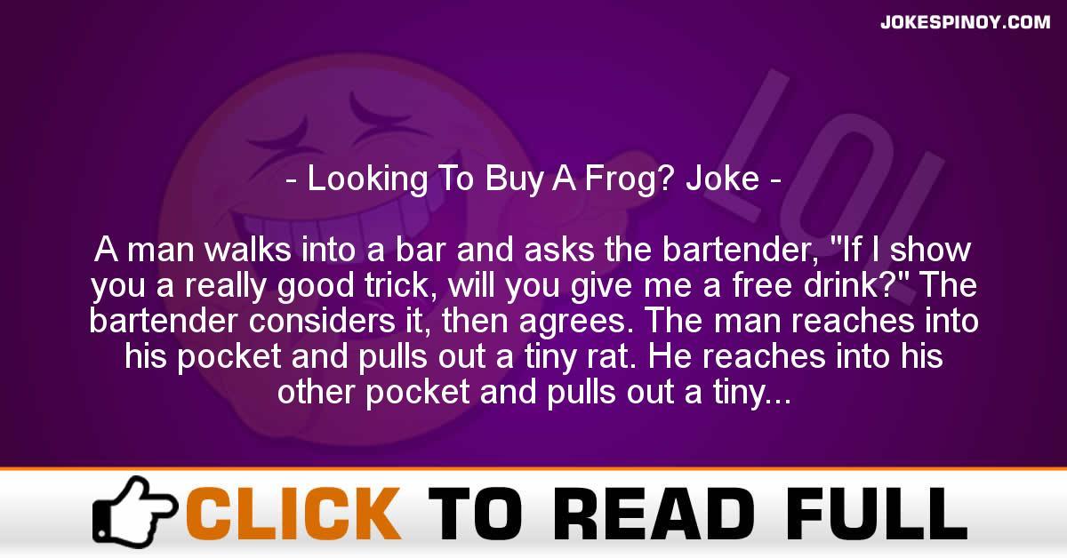 Looking To Buy A Frog? Joke